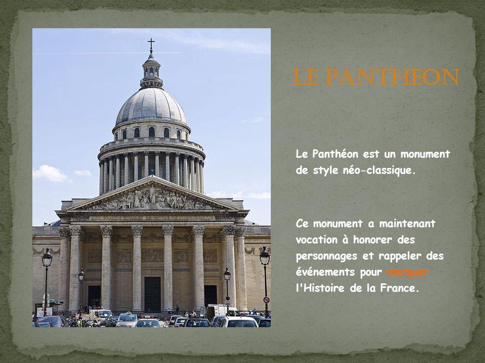 Le Pantheon Le Panthéon est un monument de style néo-classique.