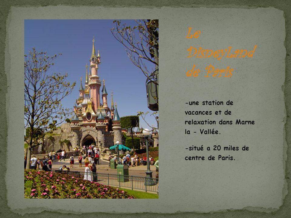 Le DisneyLand de Paris -une station de vacances et de relaxation dans Marne la - Vallée. -situé a 20 miles de centre de Paris.