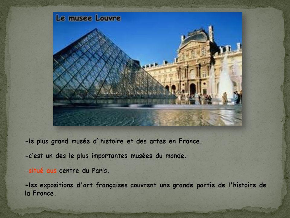 -le plus grand musée d`histoire et des artes en France.