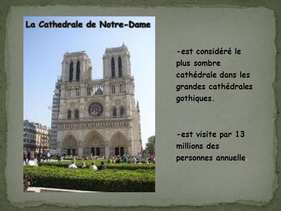 -est considéré le plus sombre cathédrale dans les grandes cathédrales gothiques.