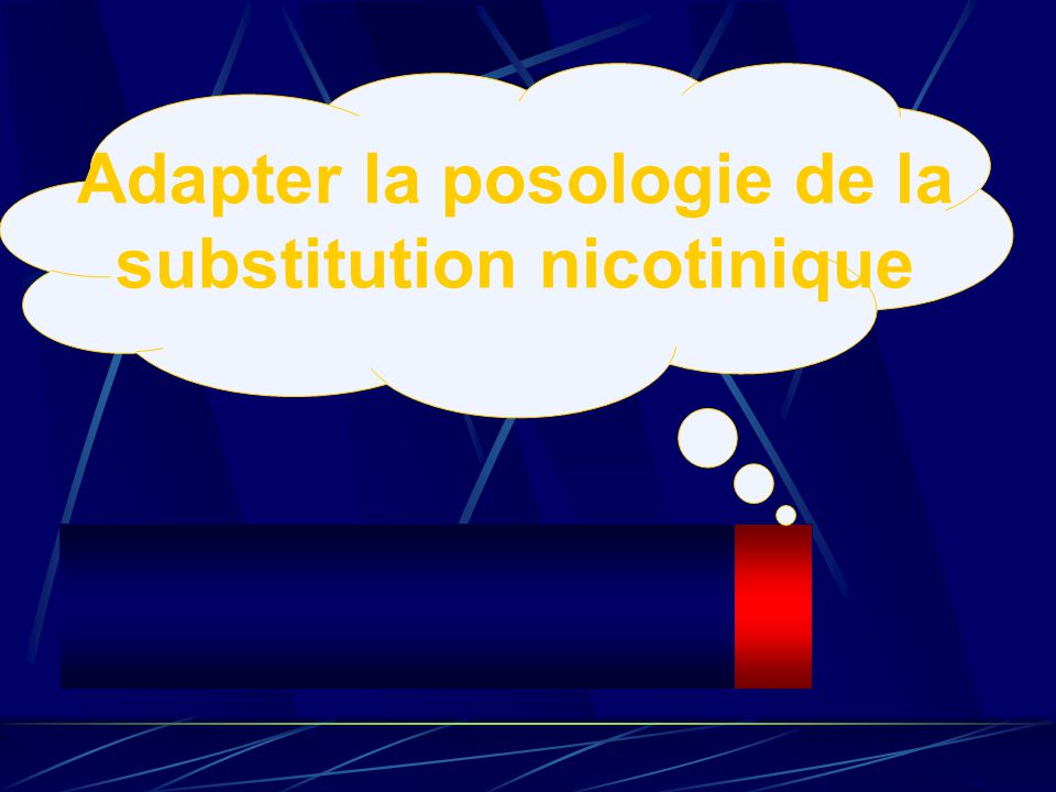 Adapter la posologie de la substitution nicotinique