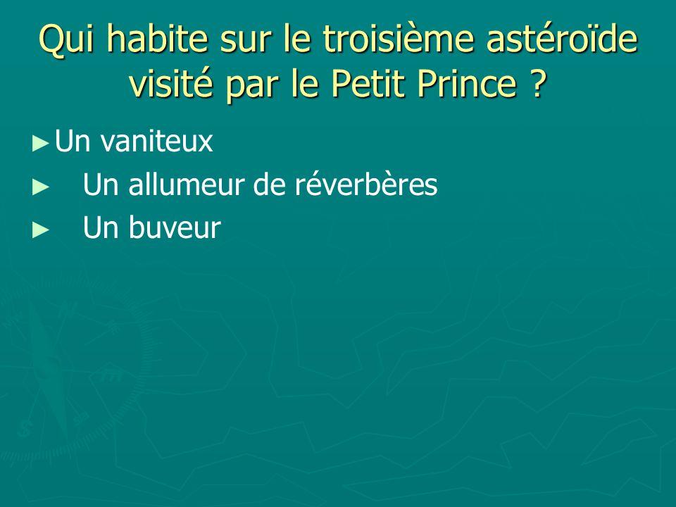 Qui habite sur le troisième astéroïde visité par le Petit Prince