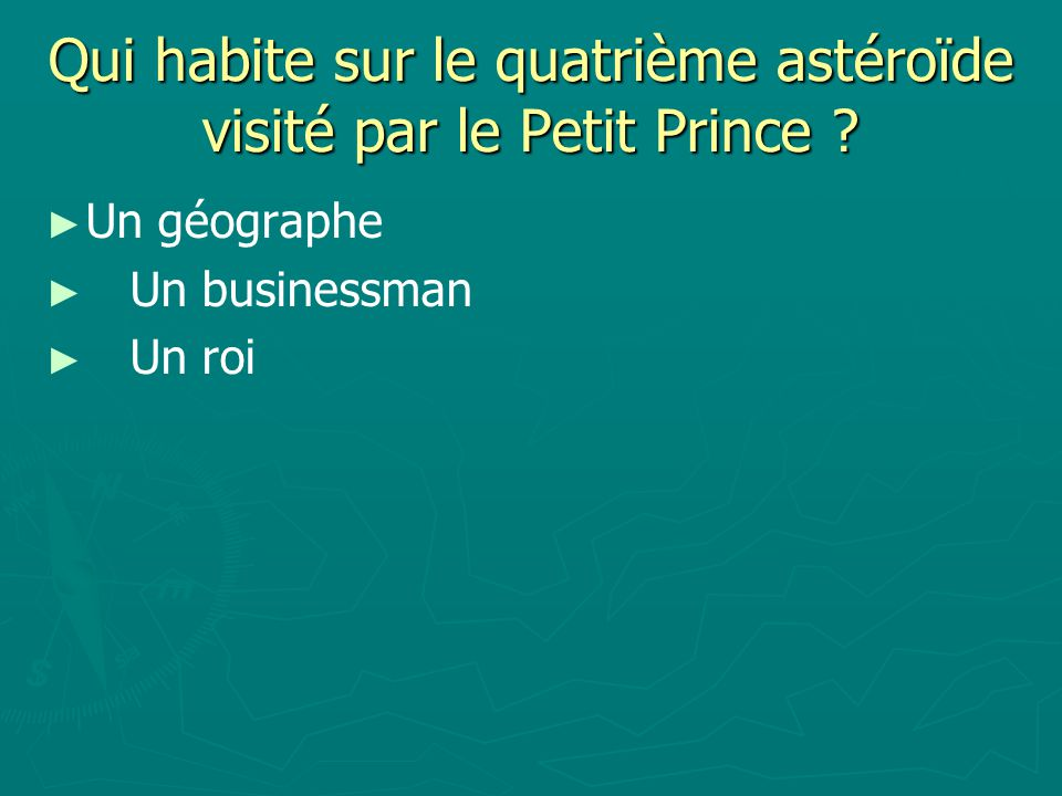 Qui habite sur le quatrième astéroïde visité par le Petit Prince