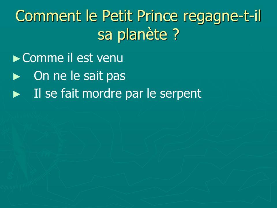 Comment le Petit Prince regagne-t-il sa planète