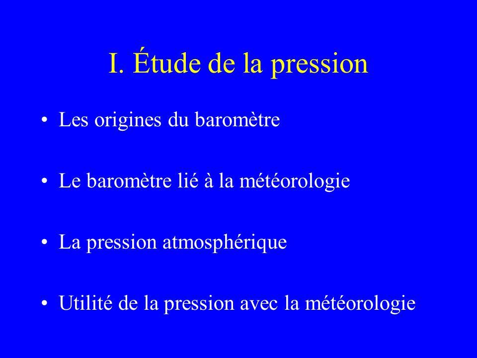 I. Étude de la pression Les origines du baromètre