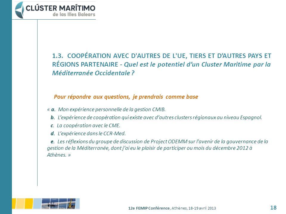 3. COOPÉRATION AVEC D AUTRES DE L UE, TIERS ET D'AUTRES PAYS ET RÉGIONS PARTENAIRE - Quel est le potentiel d'un Cluster Maritime par la Méditerranée Occidentale