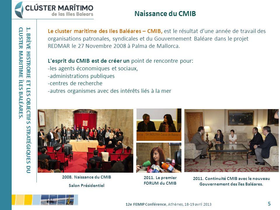 Naissance du CMIB 1. BRÈVE HISTRORIE ET LES OBJECTIFS STRATÉGIQUES DU CLUSTER MARITIME ÎLES BALÉARES.