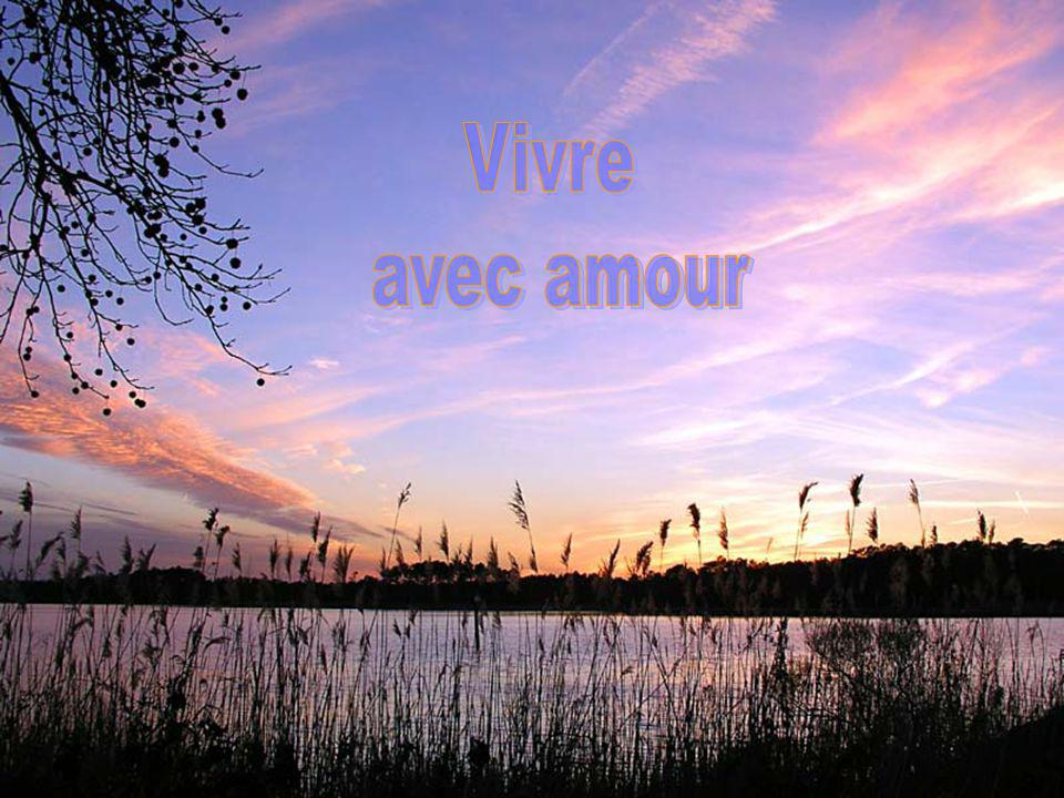 Vivre avec amour