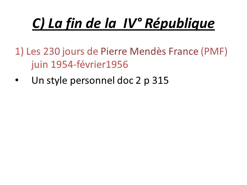 C) La fin de la IV° République