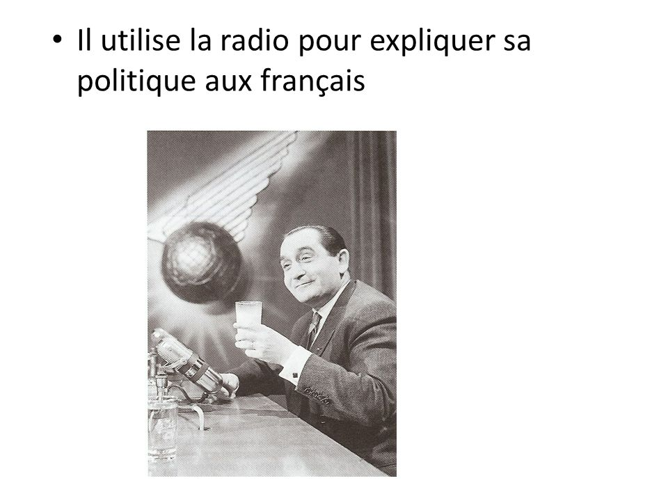 Il utilise la radio pour expliquer sa politique aux français
