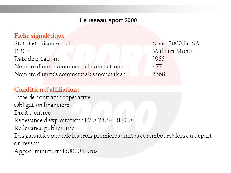 Statut et raison social : Sport 2000 Fr. SA PDG : William Monti