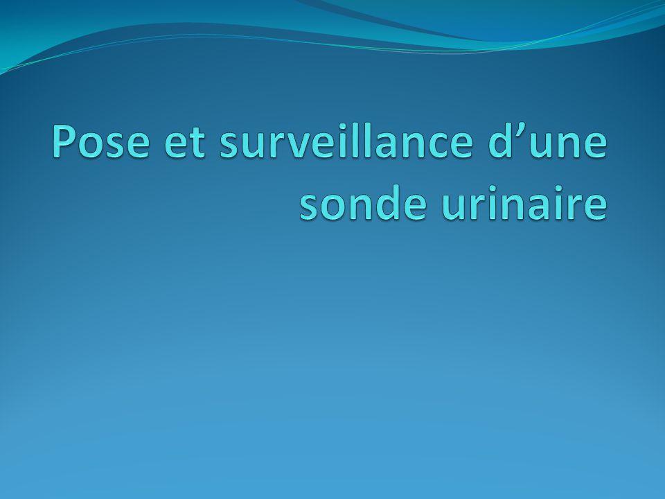 Pose et surveillance d'une sonde urinaire