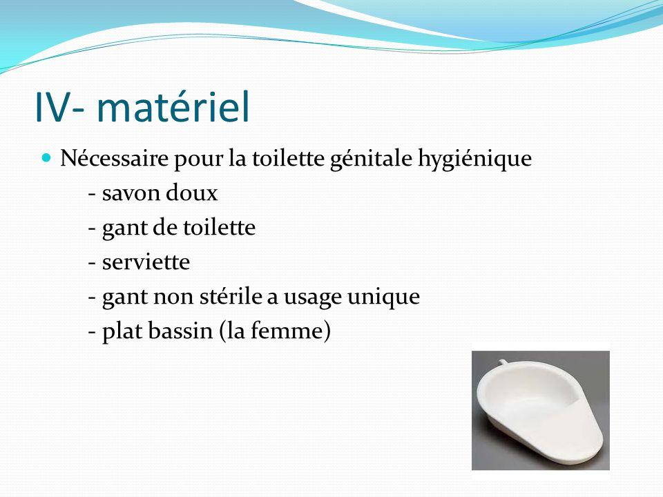 IV- matériel Nécessaire pour la toilette génitale hygiénique