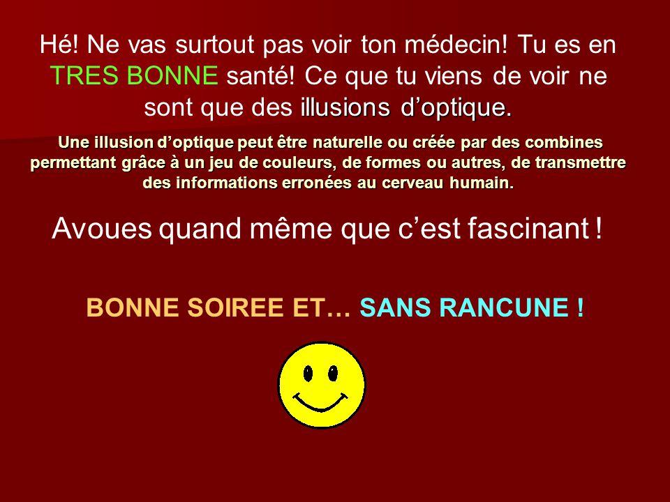 BONNE SOIREE ET… SANS RANCUNE !