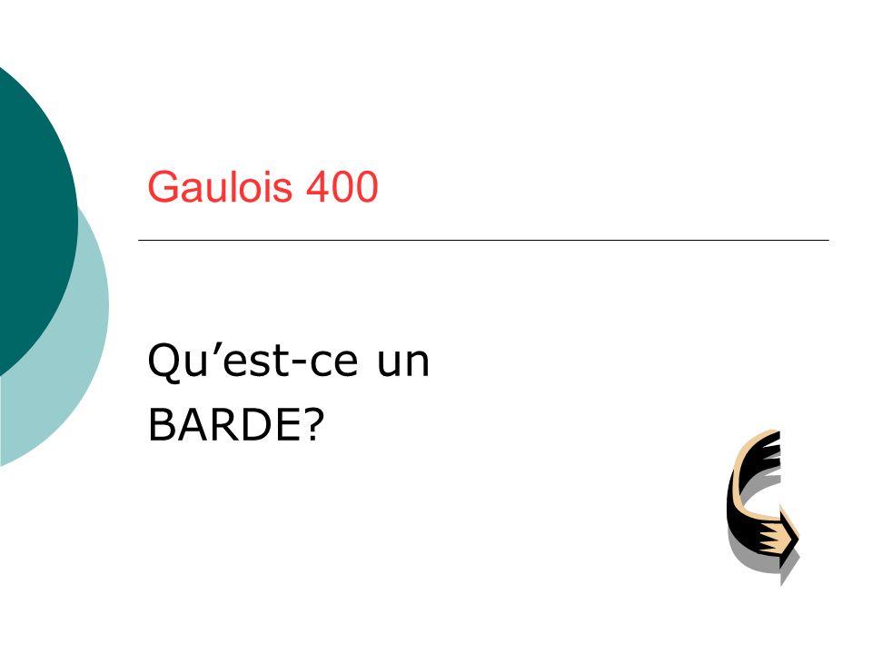 Gaulois 400 Qu'est-ce un BARDE