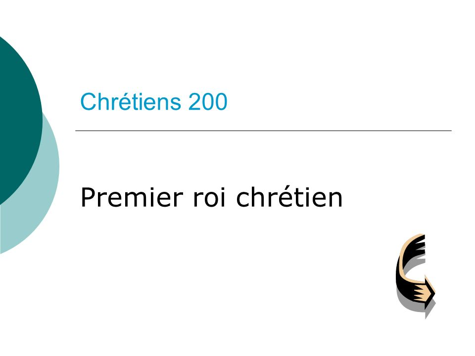 Chrétiens 200 Premier roi chrétien