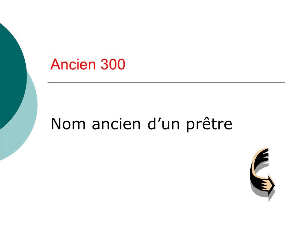 Ancien 300 Nom ancien d'un prêtre