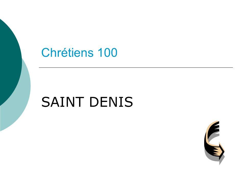 Chrétiens 100 SAINT DENIS