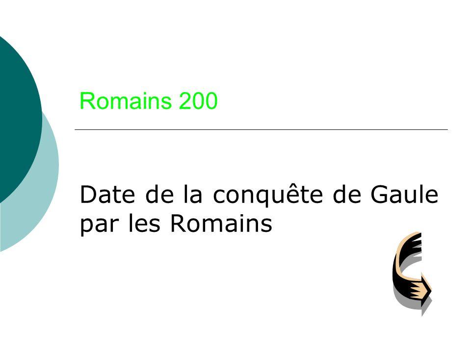 Date de la conquête de Gaule par les Romains