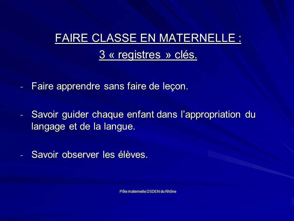 FAIRE CLASSE EN MATERNELLE : 3 « registres » clés.
