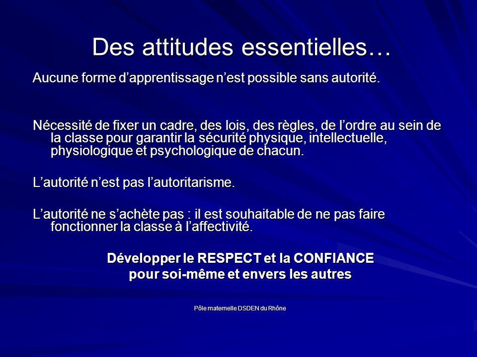 Des attitudes essentielles…