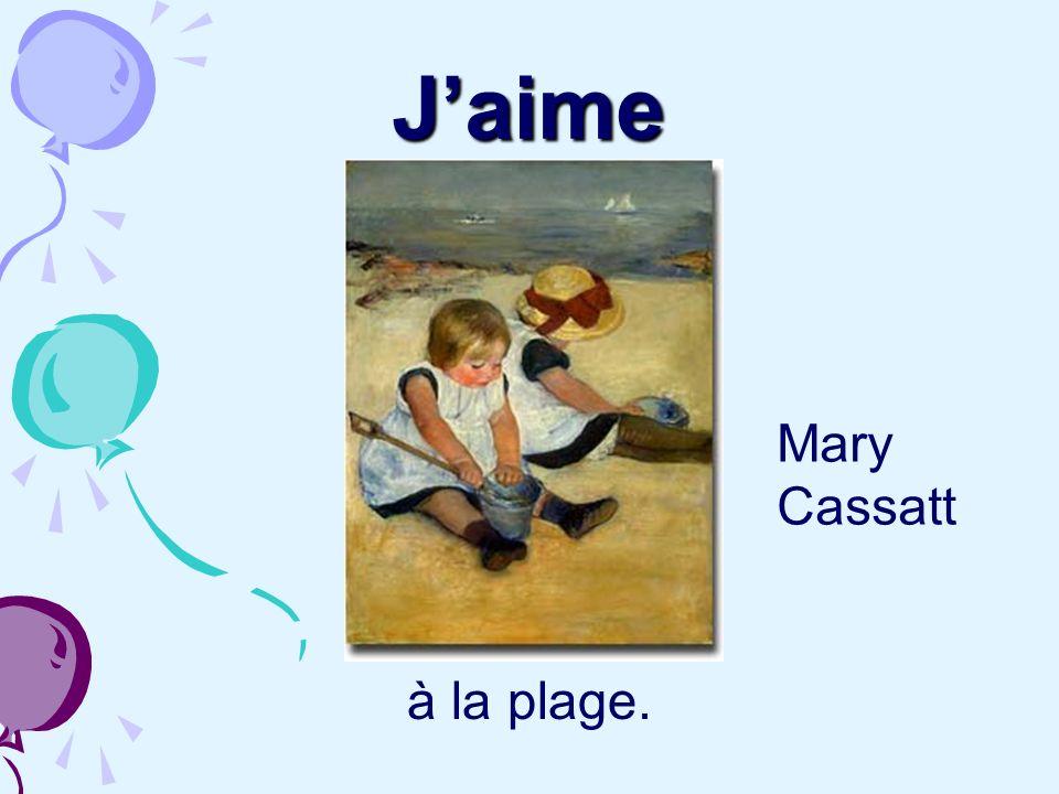J'aime Mary Cassatt à la plage.