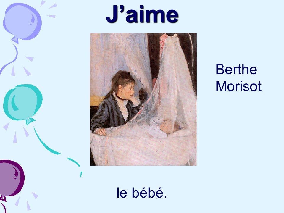 J'aime Berthe Morisot le bébé.