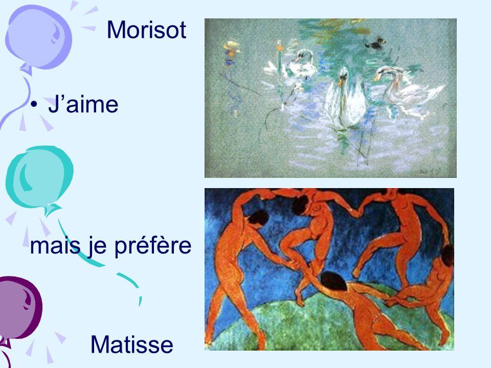 Morisot J'aime mais je préfère Matisse