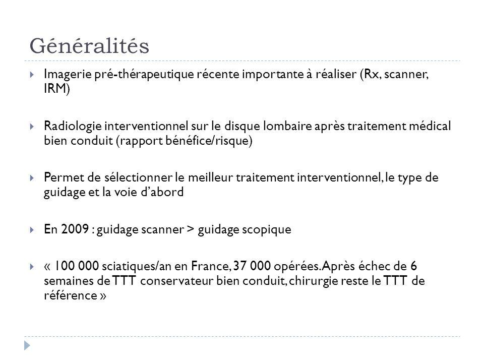 Généralités Imagerie pré-thérapeutique récente importante à réaliser (Rx, scanner, IRM)