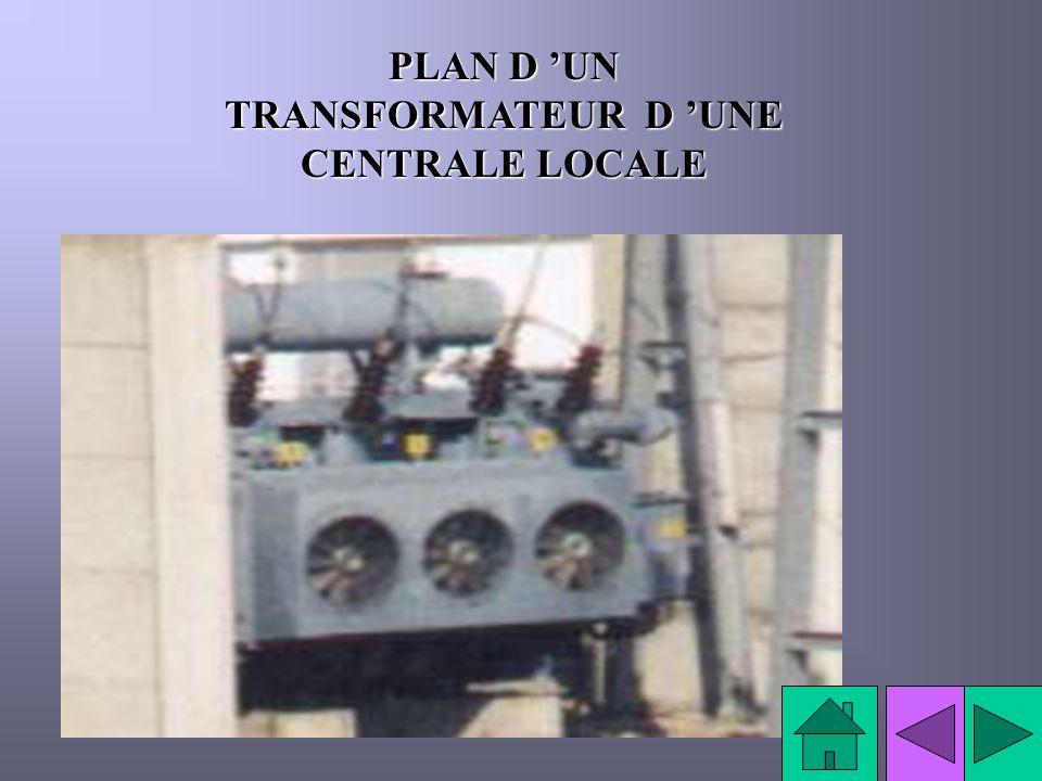 PLAN D 'UN TRANSFORMATEUR D 'UNE CENTRALE LOCALE