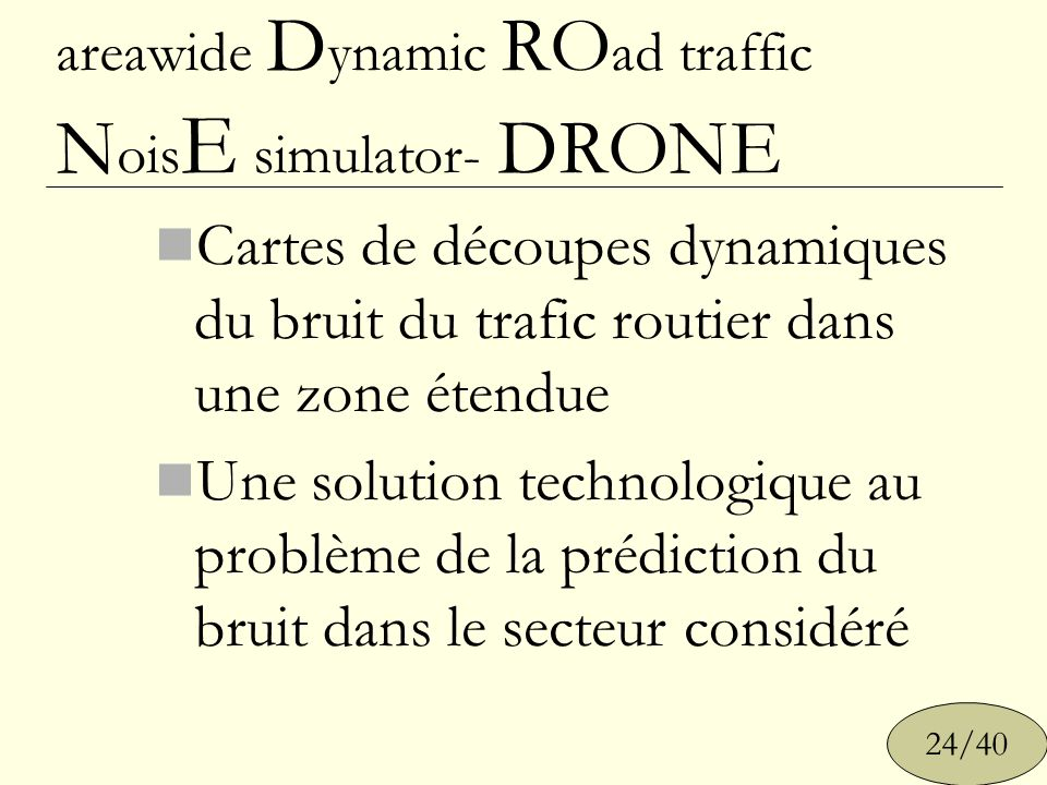 areawide Dynamic ROad traffic NoisE simulator- DRONE