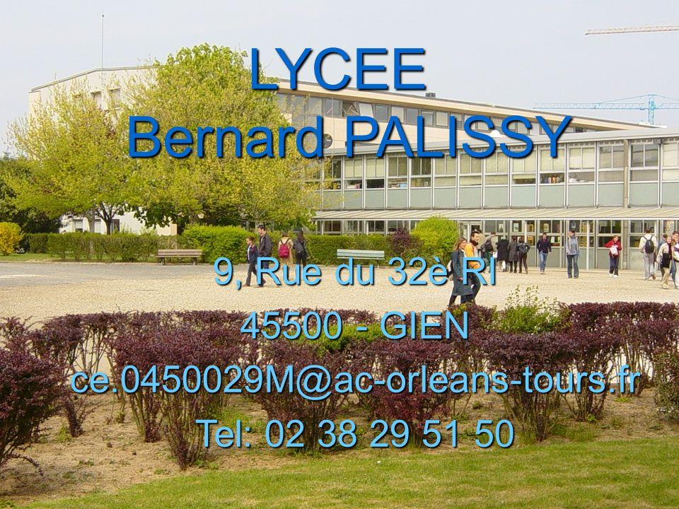 LYCEE Bernard PALISSY 9, Rue du 32è RI 45500 - GIEN
