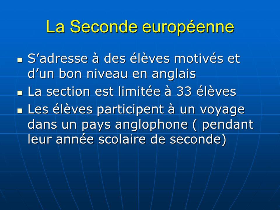 La Seconde européenne S'adresse à des élèves motivés et d'un bon niveau en anglais. La section est limitée à 33 élèves.