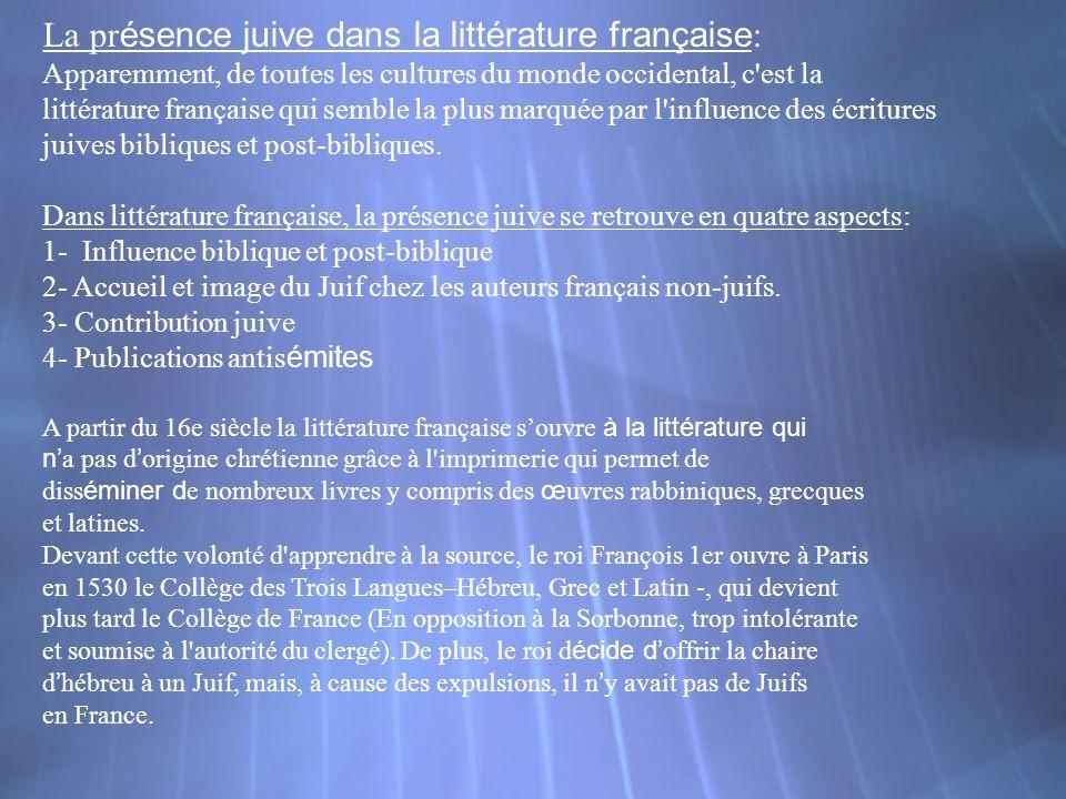 La présence juive dans la littérature française: Apparemment, de toutes les cultures du monde occidental, c est la littérature française qui semble la plus marquée par l influence des écritures