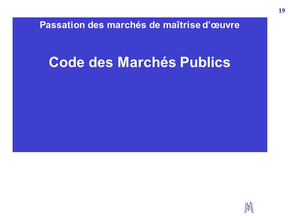 Passation des marchés de maîtrise d'œuvre Code des Marchés Publics