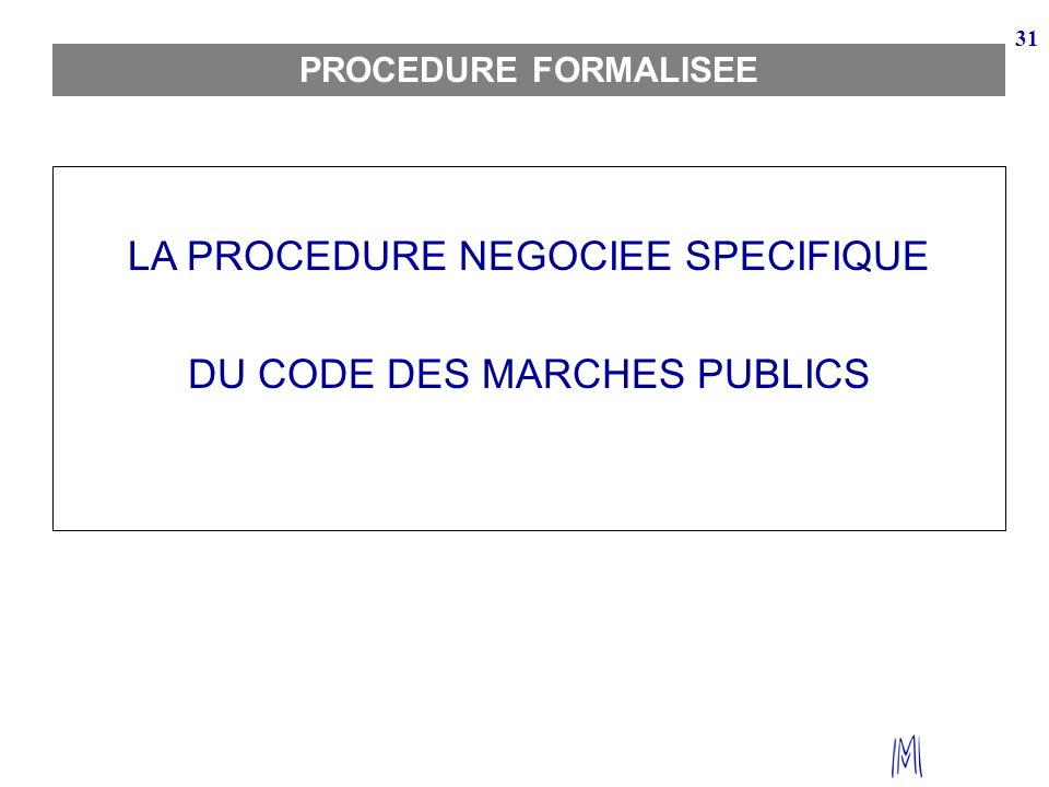 LA PROCEDURE NEGOCIEE SPECIFIQUE DU CODE DES MARCHES PUBLICS