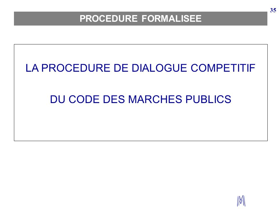 LA PROCEDURE DE DIALOGUE COMPETITIF DU CODE DES MARCHES PUBLICS