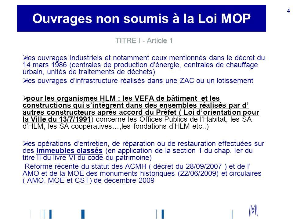 Ouvrages non soumis à la Loi MOP
