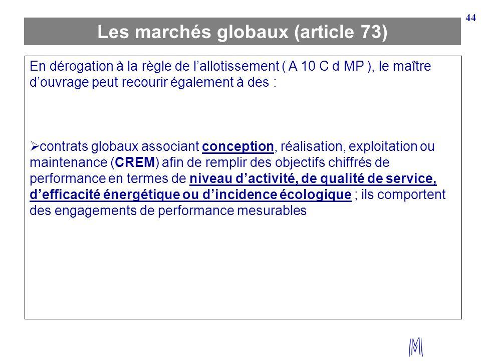Les marchés globaux (article 73)