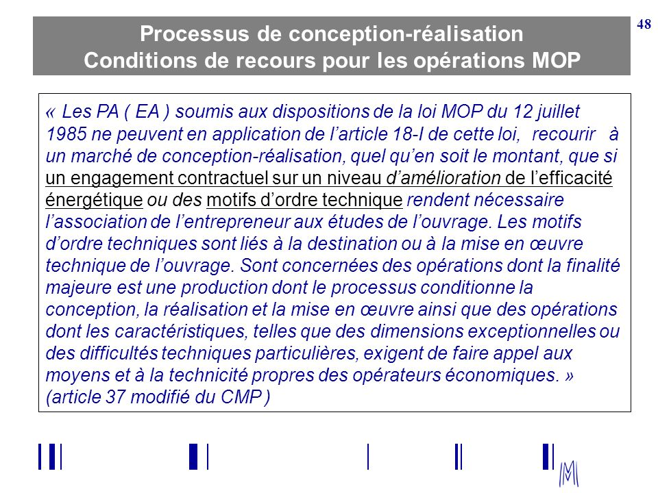 Processus de conception-réalisation Conditions de recours pour les opérations MOP