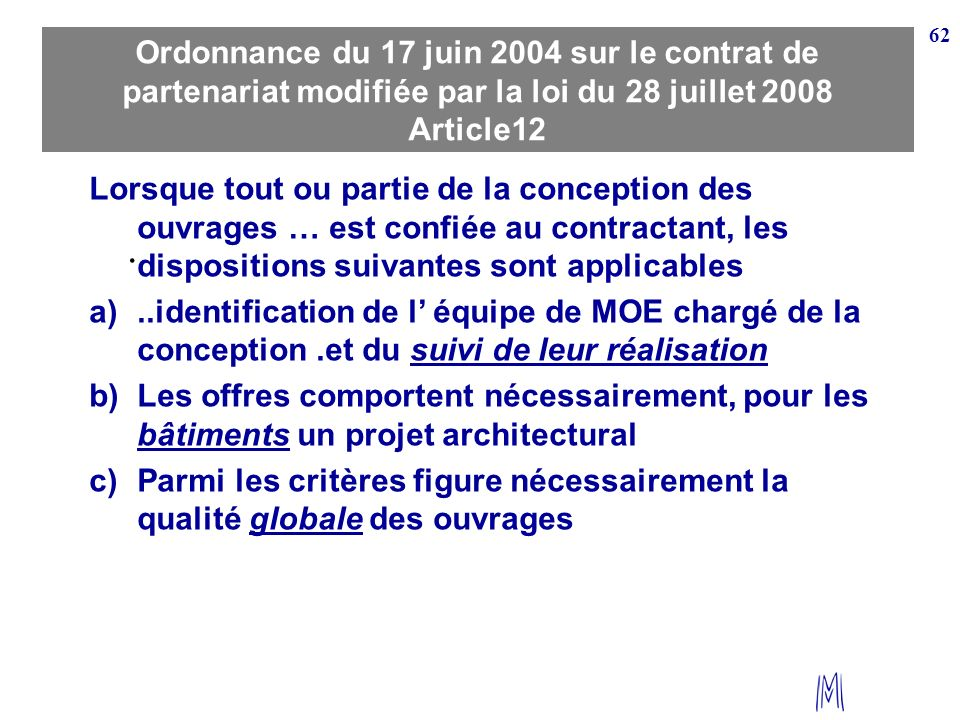 Ordonnance du 17 juin 2004 sur le contrat de partenariat modifiée par la loi du 28 juillet 2008 Article12