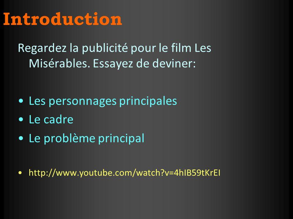 Introduction Regardez la publicité pour le film Les Misérables. Essayez de deviner: Les personnages principales.