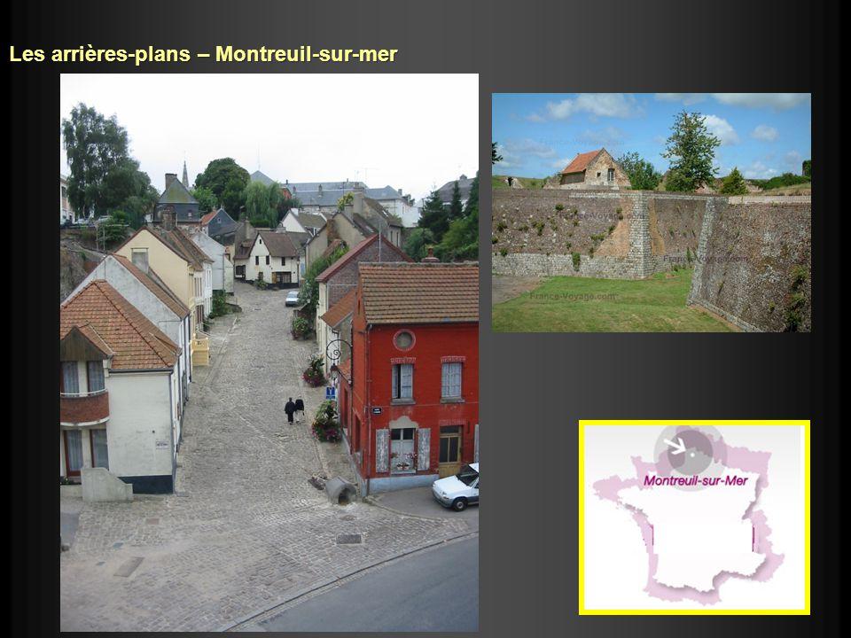 Les arrières-plans – Montreuil-sur-mer