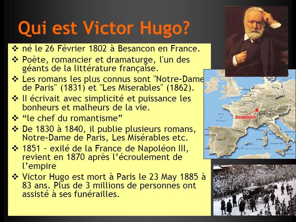 Qui est Victor Hugo né le 26 Février 1802 à Besancon en France.