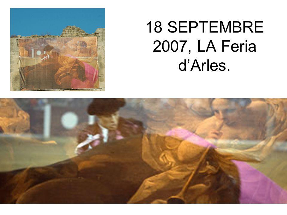 18 SEPTEMBRE 2007, LA Feria d'Arles.