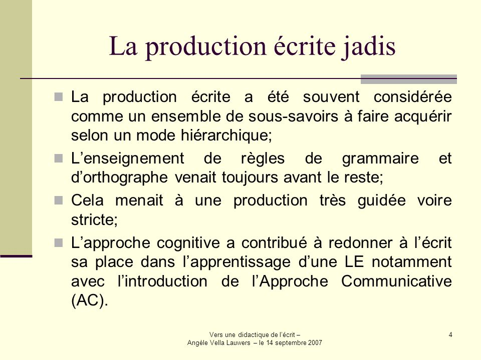 La production écrite jadis