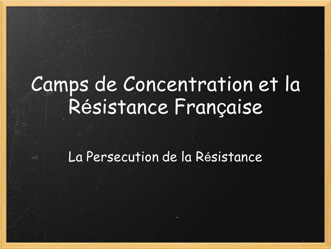 Camps de Concentration et la Résistance Française