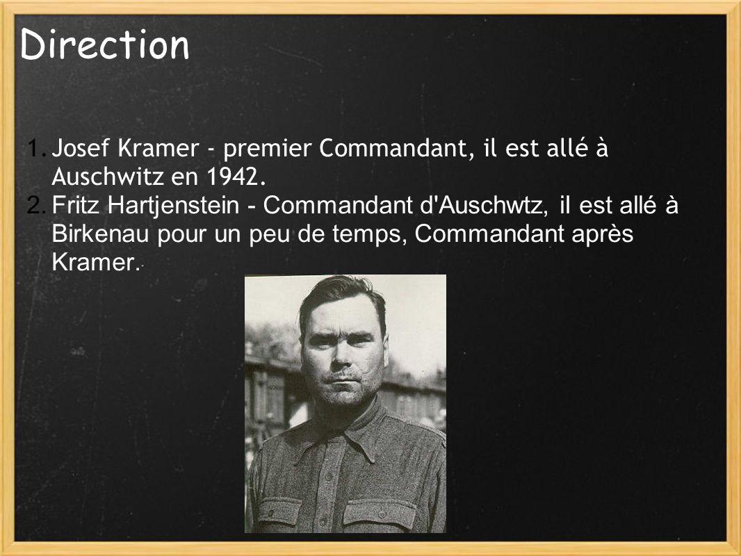 Direction Josef Kramer - premier Commandant, il est allé à Auschwitz en 1942.