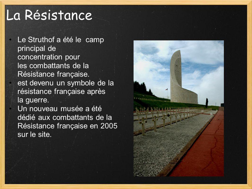 La Résistance Le Struthof a été le camp principal de concentration pour les combattants de la Résistance française.