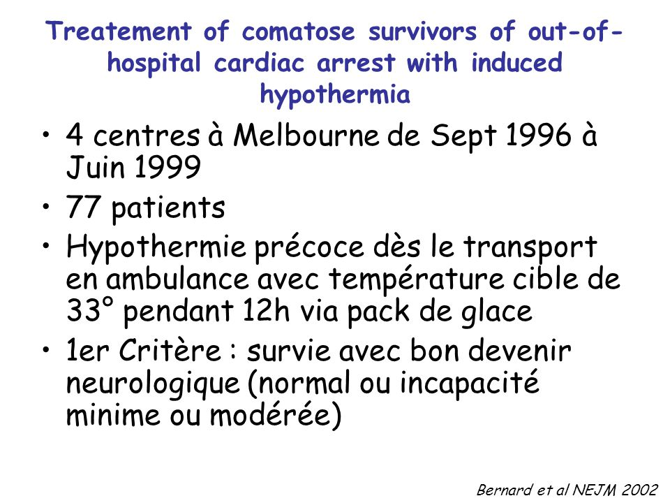 4 centres à Melbourne de Sept 1996 à Juin 1999 77 patients